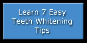 Learn 7 Easy Teeth Whitening Tips